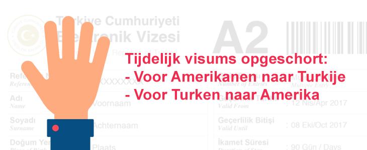 Tijdelijk visums opgeschort voor amerikanenen naar turkije en turken naar amerika